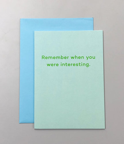 Remember when you were interesting | Paper & Cards Studio