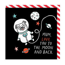 Load image into Gallery viewer, Mum Love You To The Moon and Back Square Card | Paper & Cards Studio