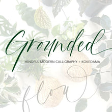 Load image into Gallery viewer, 'GROUNDED' Workshop - Mindful Modern Calligraphy x Kokedama (Sun 13 Dec 2020)