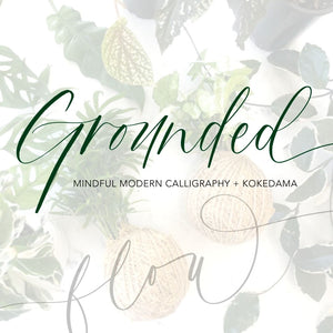 'GROUNDED' Workshop - Mindful Modern Calligraphy x Kokedama (Sun 13 Dec 2020)