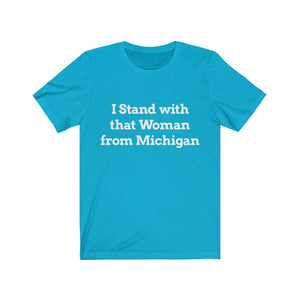 Text Only: I Stand with That Woman from Michigan Unisex Short Sleeve Tee
