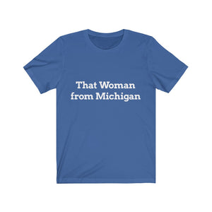 Text Only: That Woman from Michigan Unisex Short Sleeve Tee