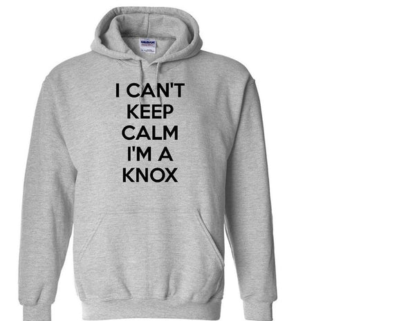 I can't keep calm I'm a KNOX hoodie
