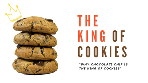 Why Chocolate Chip is the King of Cookies