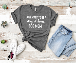 Stay At Home Dog Mom - Unisex Crew Tee - Deep Heather Grey