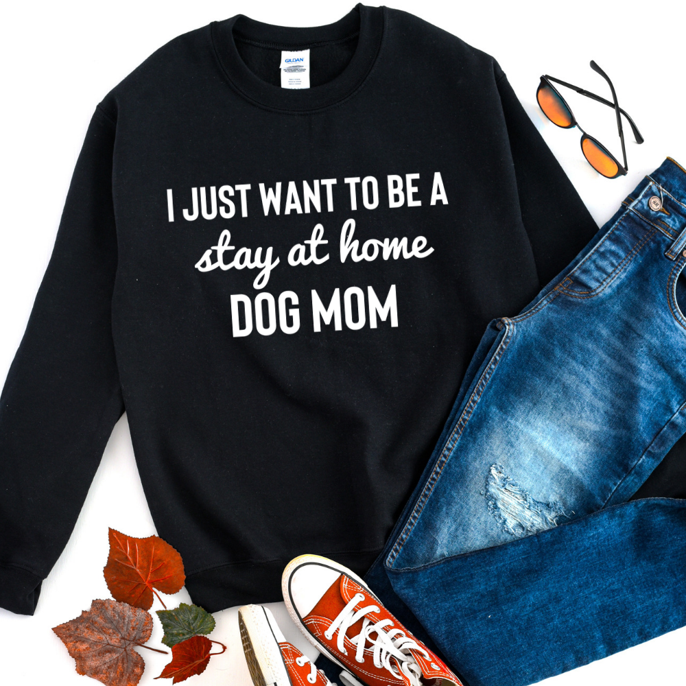Stay at Home Dog Mom - Unisex Sweatshirt