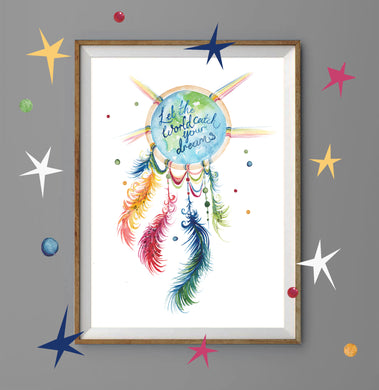 Hand Painted Dream Catcher Print 'Let the World Catch your Dreams'