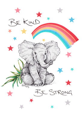 Rainbow Elephant - 'BE KIND, BE STRONG'