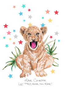 Rainbow Lion Cub - 'HAVE COURAGE, LET THEM HEAR YOU ROAR'