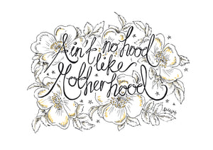 Floral Print with words 'Ain't No Hood Like Motherhood'