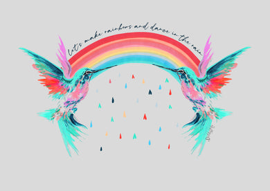 HUMMING BIRD PRINT - 'LETS MAKE RAINBOWS...'
