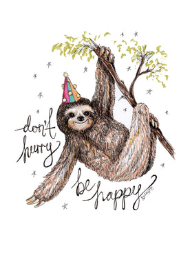 'Don't Hurry, Be Happy' Sloth Illustration