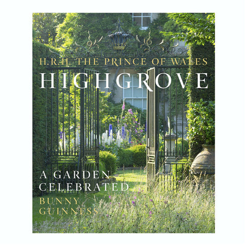 HRH The Prince of Wales Highgrove: A Garden Celebrated
