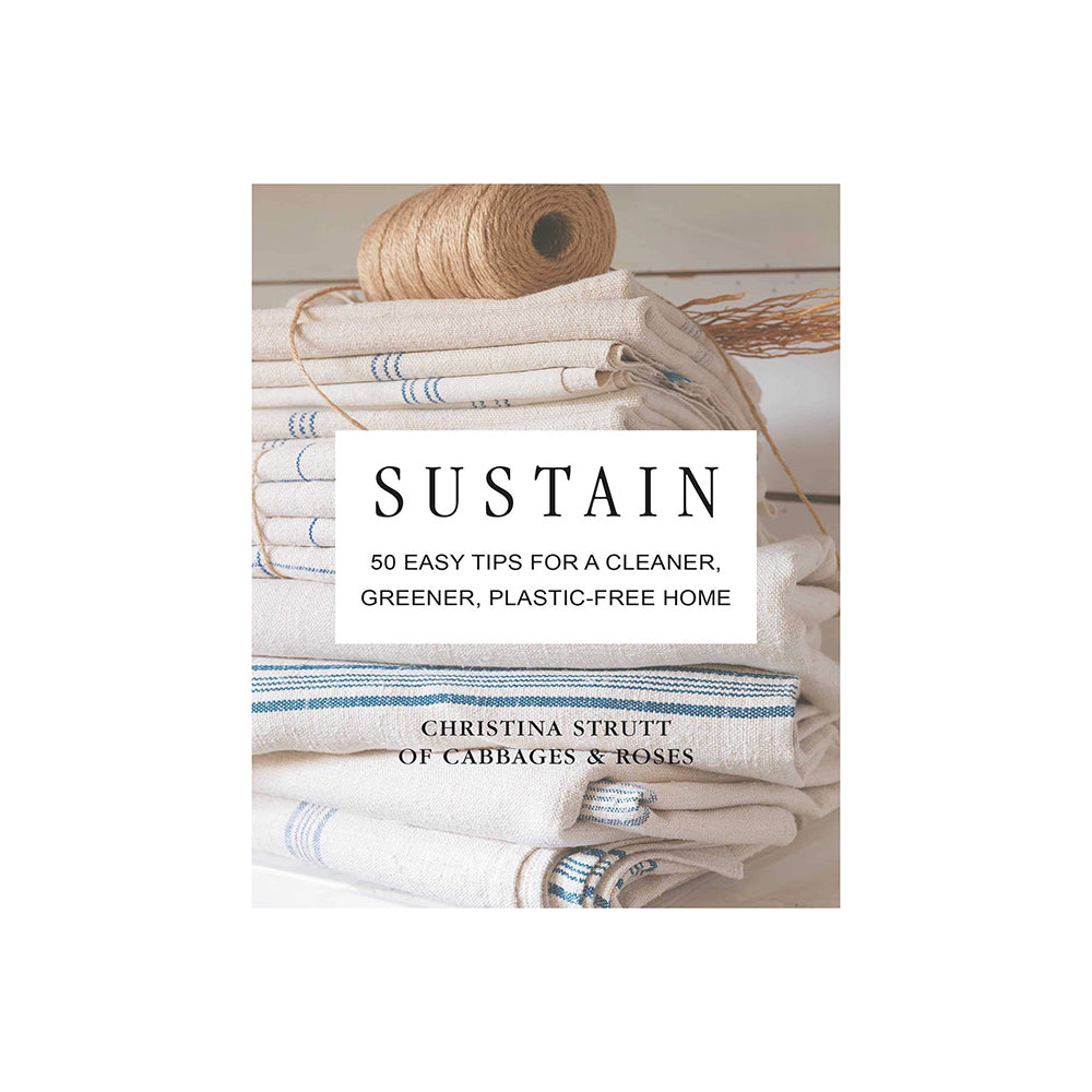 Sustain: 50 Easy Tips for a Cleaner, Greener, Plastic-Free Home