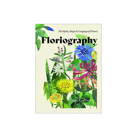 Floriography - The Myths, Magic & Language of Flowers