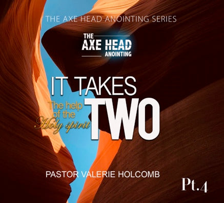 We Need The Axe Head Anointing Pt.5 It Takes Two