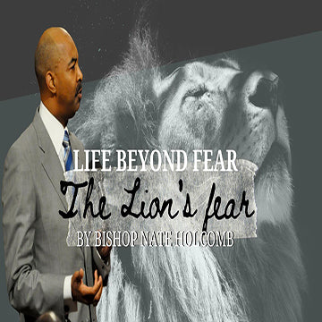 "Life Beyond Fear ""The Lion's Fear"""