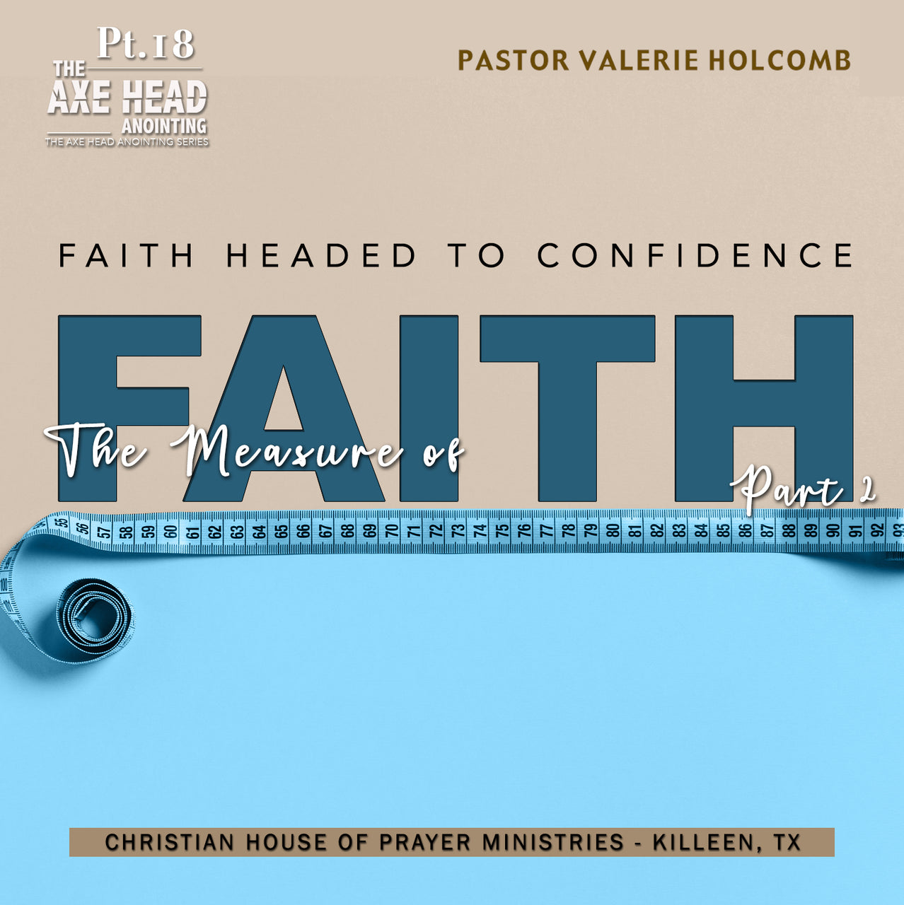 We Need The Axe Head Anointing   Pt.18 Faith Headed To Confidence: The Measure of Faith. Pt.2