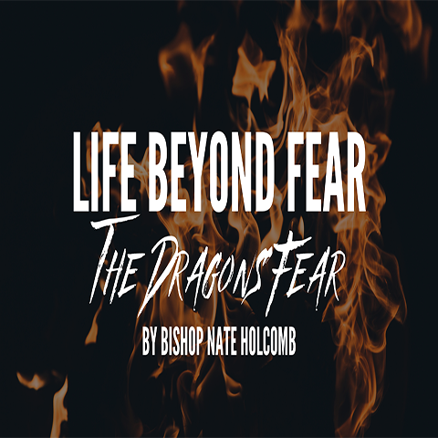 "Life Beyond Fear ""The Dragon's Fear"""