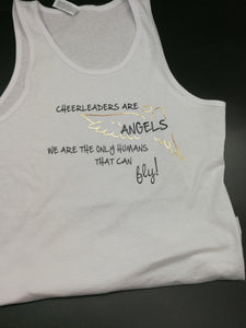 """Cheerleaders are Angels They're the only Humans who can Fly"" Tank"