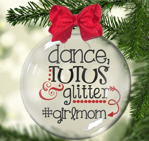 Dance, Tutus & Glitter Dance Mom Floating Ornament