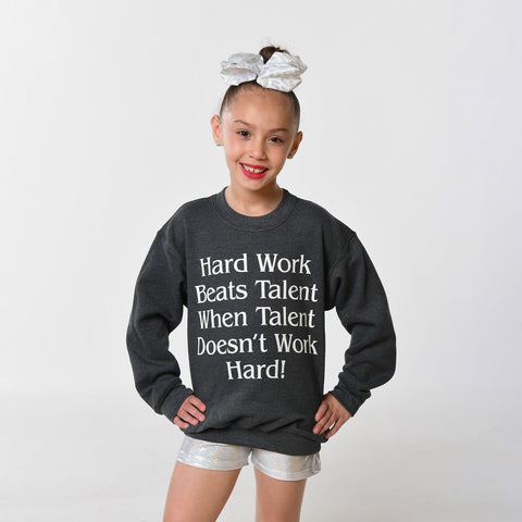 """Hard Work Beats Talent When Talent Doesn't Work Hard"" Crew-neck Sweatshirt"