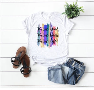 Positive Mind. Positive Vibes. Positive Life. Shirt