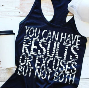 """You can have results or excuses but not both"" Navy Blue Tank"