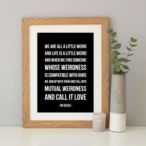Dr Seuss 'Weird' Quote Print