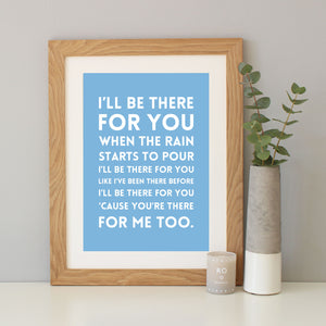'I'll Be There For You' Song Lyrics Print