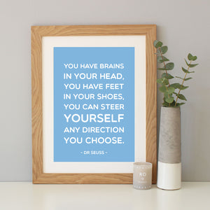 Dr Seuss 'You Have Brains' Quote Print