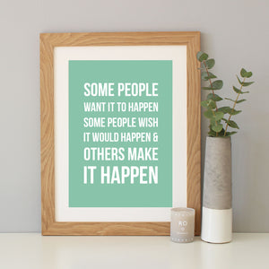 'Make It Happen' Inspirational Quote Print