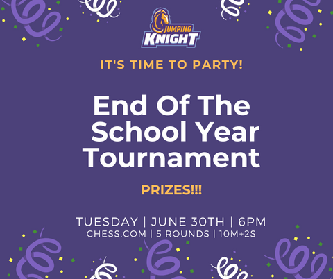 End of the School Year Tournament