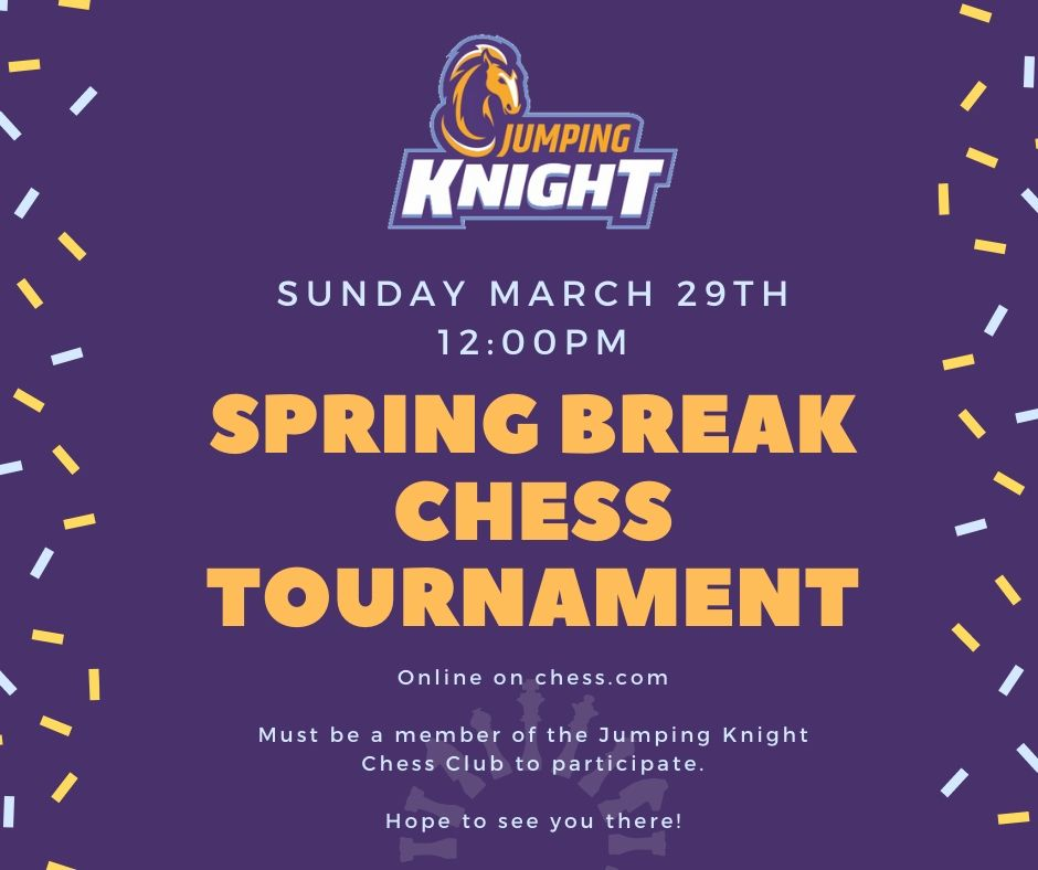 Spring Break Chess Tournament Jumping Knight