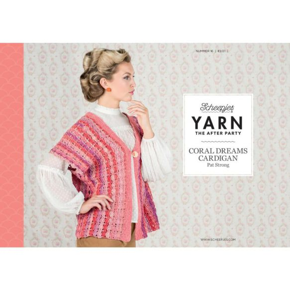 Scheepjes Pattern: YARN The After Party no. 16 Coral Dreams Cardigan by Pat Strong