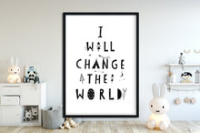 Laden Sie das Bild in den Galerie-Viewer, Kinderbild/Poster - I will change the world