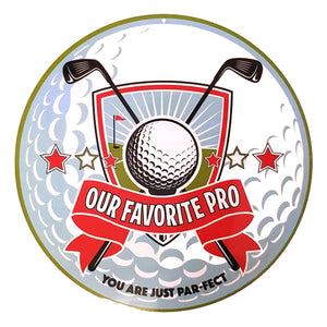 OUR FAVORITE PRO GOLF METAL SIGN