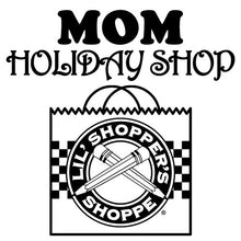 Load image into Gallery viewer, Mom Holiday Shop
