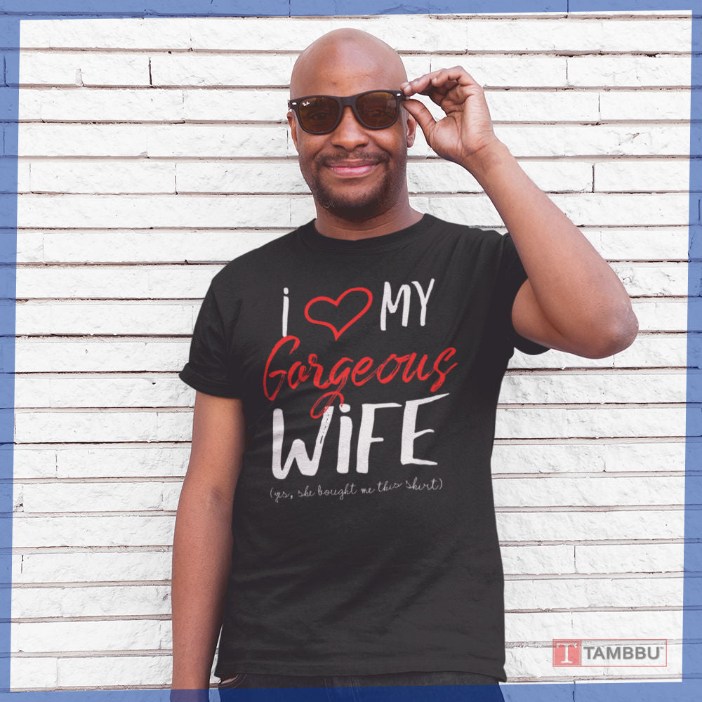 I Love My Gorgeous Wife T-shirt