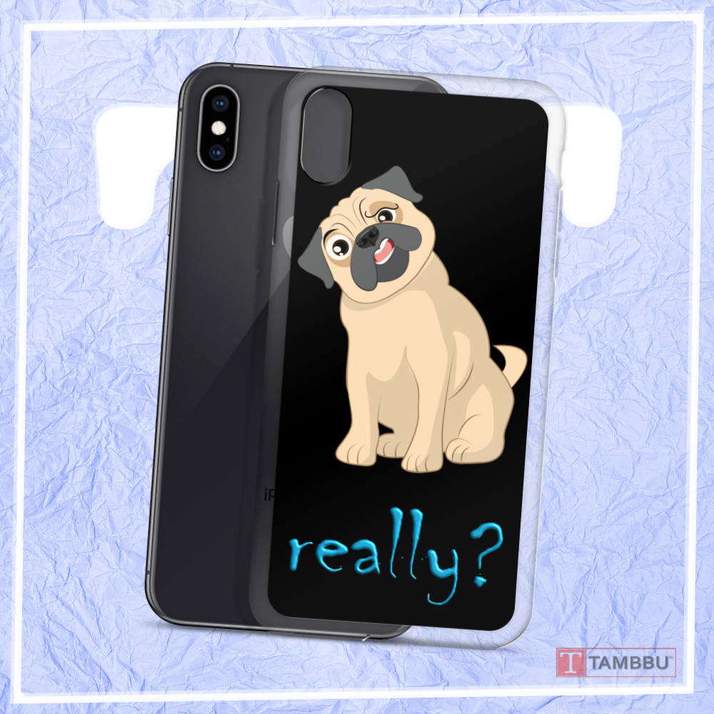 Funny Pug Really? iPhone Case