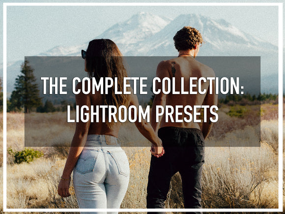 The Complete Collection: Lightroom Presets