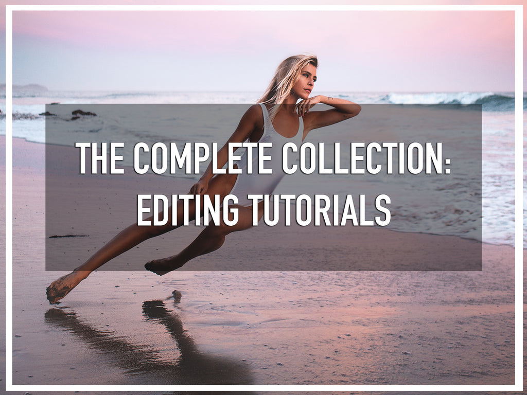 The Complete Collection: Editing Tutorials