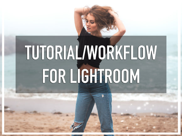 LIGHTROOM TUTORIAL/WORKFLOW