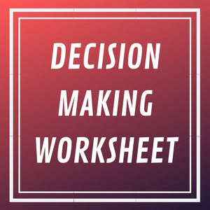 Decision Making Worksheet