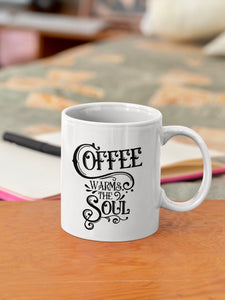 Coffee Warms the Soul Ceramic Mug