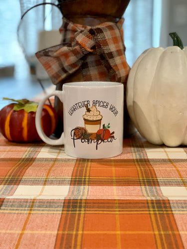 Whatever Spices Your Pumpkin Ceramic Mug