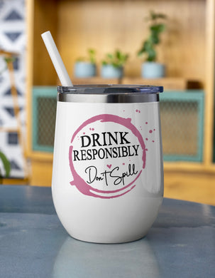 Drink Responsibly Wine Tumbler