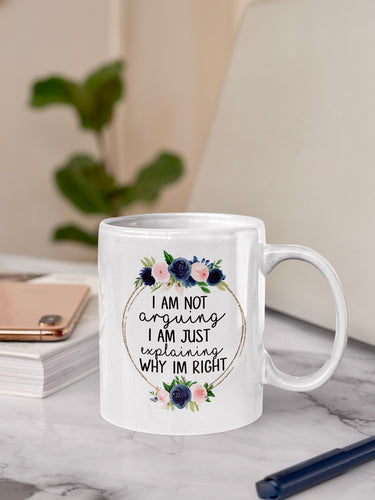 I'm Not Arguing Ceramic Mug