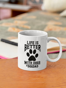 Life is Better with Dogs Ceramic Mug