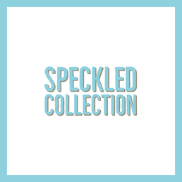 Speckled Collection